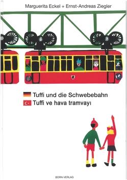 Tuffi und die Schwebebahn deutsch/türkisch von Bursali,  Arif, Eckel,  Marguerita, Ziegler,  Ernst-Andreas