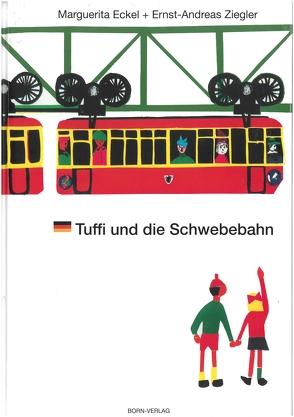 Tuffi und die Schwebebahn von Eckel,  Marguerita, Ziegler,  Ernst A
