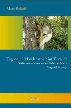 Tugend und Leidenschaft im Tierreich von Bekoff,  Marc
