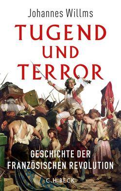 Tugend und Terror von Willms,  Johannes