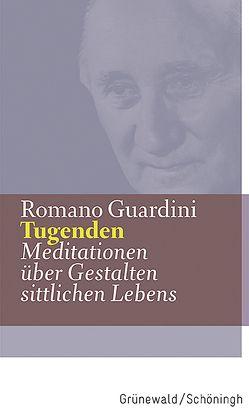 Werke / Tugenden von Guardini,  Romano