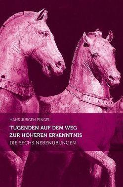 Tugenden auf dem Weg zur höheren Erkenntnis von Pingel,  Hans-Jürgen
