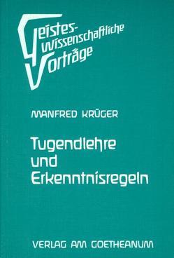 Tugendlehre und Erkenntnisregeln von Krüger,  Manfred
