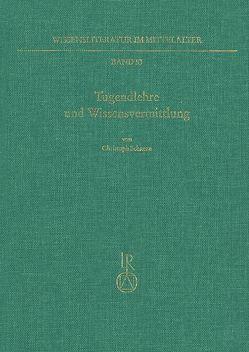 Tugendlehre und Wissensvermittlung von Schanze,  Christoph