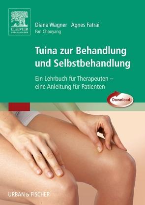 Tuina zur Behandlung und Selbstbehandlung von Fan,  Chaoyang, Fatrai,  Agnes, Wagner,  Diana