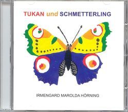 Tukan und Schmetterling von Haug,  Christian M, Hörning,  Irmengard M