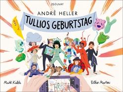 Tullios Geburtstag von Heller,  André, Kalita,  Maité, Martens,  Esther