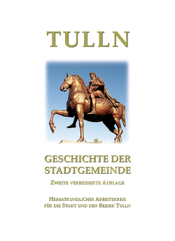 Tulln – Geschichte der Stadtgemeinde, 2. Auflage von Hübl,  Richard