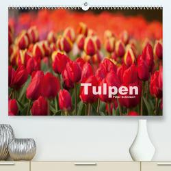 Tulpen (Premium, hochwertiger DIN A2 Wandkalender 2021, Kunstdruck in Hochglanz) von Schickert,  Peter