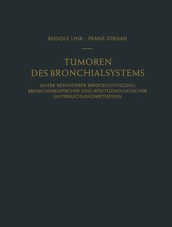 Tumoren des Bronchialsystems von Link,  Rudolf, Strnad,  Franz