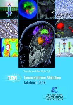 Tumorzentrum München Jahrbuch 2018 von Kirchner,  Thomas, Nüssler,  Volkmar