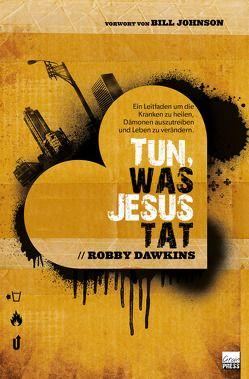Tun, was Jesus tat von Dawkins,  Robby