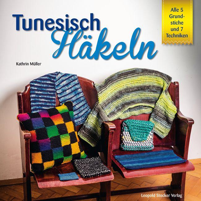 Tunesisch Häkeln Von Müller Kathrin Alle 5 Grundstiche Und 7 Techn