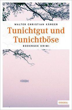 Tunichtgut und Tunichtböse von Kärger,  Walter Christian