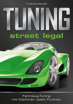 TUNING: street legal von Bauer,  Thomas
