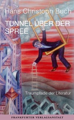 Tunnel über der Spree von Buch,  Hans Christoph