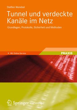 Tunnel und verdeckte Kanäle im Netz von Wendzel,  Steffen