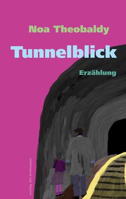 Tunnelblick von Aeschbacher,  Ursi Anna, Theobaldy,  Noa