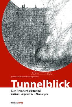 Tunnelblick von Kußtatscher,  Jutta