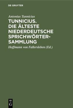 Tunnicius. Die Älteste Niederdeutsche Sprichwörtersammlung von Fallersleben,  Hoffmann von, Tunnicius,  Antonius