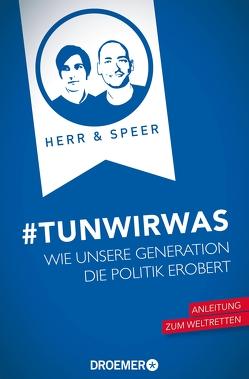 #TunWirWas von Herr,  Vincent-Immanuel, Speer,  Martin