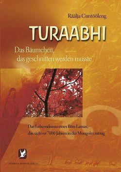 Turaabhi – Das Bäumchen, das geschnitten werden musste von Cuntööleng,  Räälja