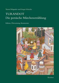 Turandot Die persische Märchenerzählung von Mogtader,  Youssef, Schoeler,  Gregor