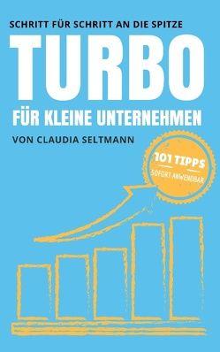 Turbo für kleine Unternehmen von Seltmann,  Claudia