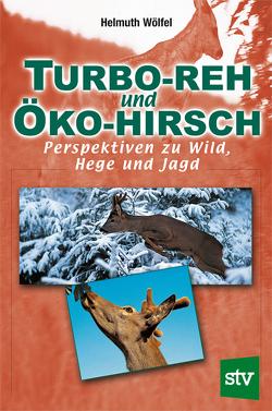 Turbo-Reh und Öko-Hirsch von Wölfel,  Helmuth