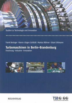 Turbomaschinen in Berlin-Brandenburg von Besinger,  Frank, Hammel,  Christian, Lichtfuß,  Hanns-Jürgen, Röhner,  Markus, Uhlmann,  Eckart