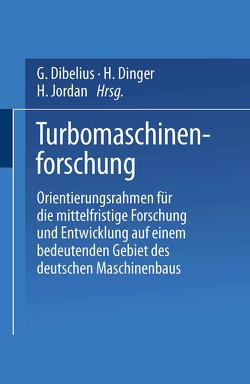 Turbomaschinenforschung von Dibelius,  G., Dinger,  H., Jordan,  H