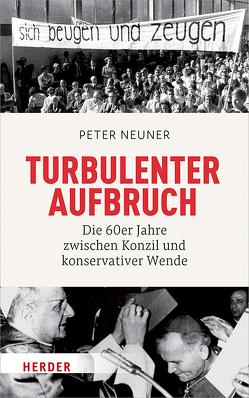 Turbulenter Aufbruch von Neuner,  Peter