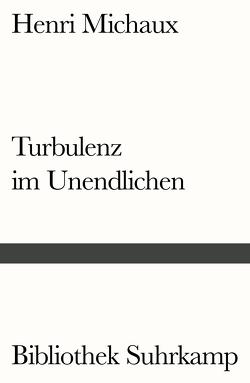 Turbulenz im Unendlichen von Leonhard,  Kurt, Michaux,  Henri