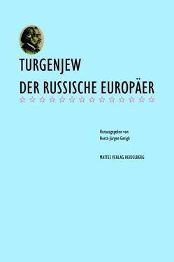 Turgenjew – der russische Europäer von Gerigk,  Horst-Jürgen, Kluge,  Rolf-Dieter, Knigge,  Armin, Nitzschmann,  Karin, Thiergen,  Peter
