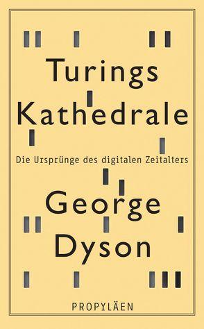 Turings Kathedrale von Dyson,  George, Siber,  Karl Heinz