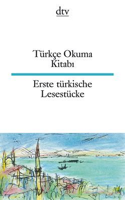 Türkçe Okuma Kitabı Erste türkische Lesestücke von Seeberg,  Ina, Seuß,  Rita