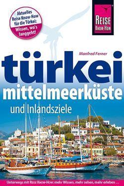 Türkei Mittelmeerküste von Ferner,  Manfred