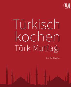 Türkisch kochen von Basan,  Ghillie