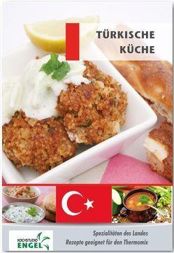 Türkische Küche Rezepte geeignet für den Thermomix von Möhrlein-Yilmaz,  Marion