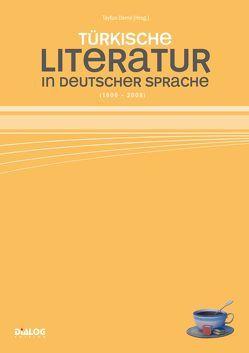 Türkische Literatur in deutscher Sprache von Demir,  Tayfun, Şölçün,  Sargut, Zafer,  Senocak
