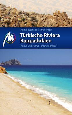 Türkische Riviera – Kappadokien von Bussmann,  Michael, Tröger,  Gabriele