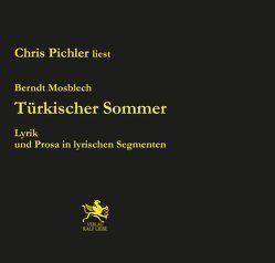 Türkischer Sommer von Mosblech,  Berndt, Pichler,  Chris