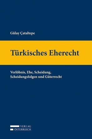Türkisches Eherecht von Çataltepe,  Gülay