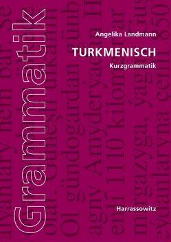 Turkmenisch Kurzgrammatik von Landmann,  Angelika