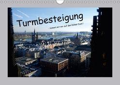 Turmbesteigung – kommt mit mir auf den Kölner Dom ! (Wandkalender 2018 DIN A4 quer) von Groos,  Ilka