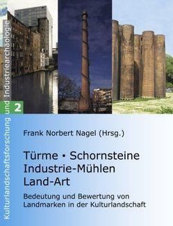 Türme, Schornsteine, Industrie-Mühlen, Land-Art von Nagel,  Frank Norbert