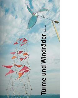 Türme und Windräder – Handbuch von Arn,  Walter
