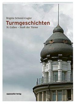 Turmgeschichten von Schmid-Gugler,  Brigitte