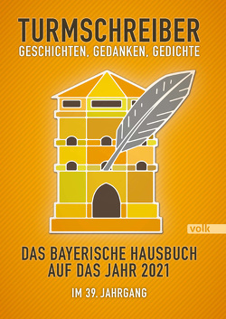 Turmschreiber – Geschichten, Gedanken, Gedichte 2021