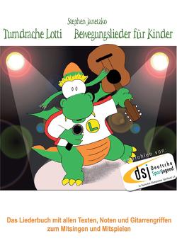 Turndrache Lotti – Bewegungslieder für Kinder fürs Kinderturnen / Kleinkinderturnen von Janetzko,  Stephen